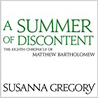 A Summer of Discontent: The Eighth Matthew Bartholomew Chronicle Hörbuch von Susanna Gregory Gesprochen von: David Thorpe
