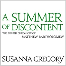 A Summer of Discontent: The Eighth Matthew Bartholomew Chronicle | Livre audio Auteur(s) : Susanna Gregory Narrateur(s) : David Thorpe