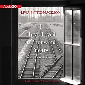 I Have Lived a Thousand Years: Growing Up in the Holocaust | [Livia Bitton-Jackson]