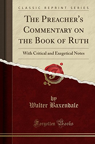 Image for The Preacher's Commentary on the Book of Ruth: With Critical and Exegetical Notes (Classic Reprint)