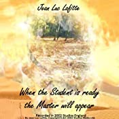 When the Student Is Ready the Master Will Appear | [Jean Luc Lafitte]