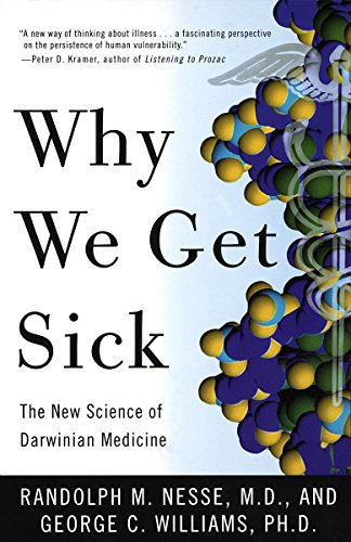 why-we-get-sick-the-new-science-of-darwinian-medicine