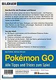 Image de Pokémon GO - Alle Tipps und Tricks zum Spiel!: 160 Seiten - komplett in Farbe! Mit detaillierten Po