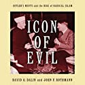 Icon of Evil: Hitler's Mufti and the Rise of Radical Islam (       UNABRIDGED) by David G. Dalin, John F. Rothmann Narrated by Michael Prichard