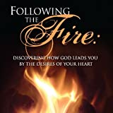 Following the Fire
