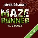 Maze Runner - Il codice (Maze Runner prequel 2) Audiobook by James Dashner Narrated by Maurizio Di Girolamo