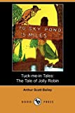 img - for Tuck-Me-In Tales: The Tale of Jolly Robin (Dodo Press) book / textbook / text book