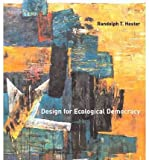 img - for [ Design for Ecological Democracy ] By Hester, Randolph T ( Author ) [ 2010 ) [ Paperback ] book / textbook / text book