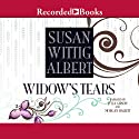 Widow's Tears Audiobook by Susan Wittig Albert Narrated by Julia Gibson, Morgan Hallett