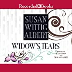 Widow's Tears (       UNABRIDGED) by Susan Wittig Albert Narrated by Julia Gibson, Morgan Hallett