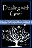 Dealing with Grief: How to Cope and Heal After the Death of a Loved One