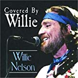 Songtexte von Willie Nelson - Covered by Willie