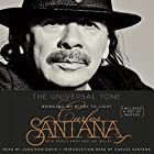 The Universal Tone: Bringing My Story to Light (       UNABRIDGED) by Carlos Santana, Ashley Kahn Narrated by Jonathan Davis, Carlos Santana