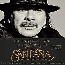 The Universal Tone: Bringing My Story to Light (       UNABRIDGED) by Carlos Santana, Ashley Kahn Narrated by Jonathan Davis, Carlos Santana