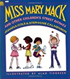 img - for Miss Mary Mack and Other Children's Street Rhymes by Cole, Joanna, Calmenson, Stephanie (1990) Paperback book / textbook / text book