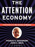 The Attention Economy: Understanding the New Currency of Business (1578518717) by Thomas H. Davenport