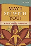 img - for May I Sit with You?: A Simple Approach to Meditation book / textbook / text book