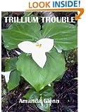 TRILLIUM TROUBLE (Teddy Books Book 7)
