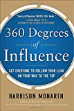 img - for 360 Degrees of Influence: Get Everyone to Follow Your Lead on Your Way to the Top by Monarth, Harrison (2011) Hardcover book / textbook / text book