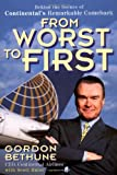 From Worst to First: Behind the Scenes of Continental's Remarkable Comeback (0471356522) by Gordon Bethune