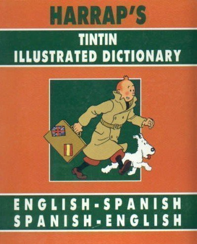 Tintin Illustrated Dictionary: English-Spanish, Spanish-English
