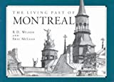 img - for The Living Past of Montreal by Catherine Anne Wilson (1993-10-18) book / textbook / text book