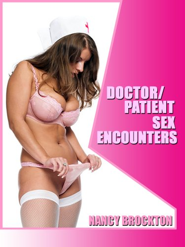 DOCTOR & PATIENT SEX ENCOUNTERS : Five Erotic Doctor Patient Sex Shorts