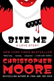 Bite Me: A Love Story (0061779733) by Moore, Christopher