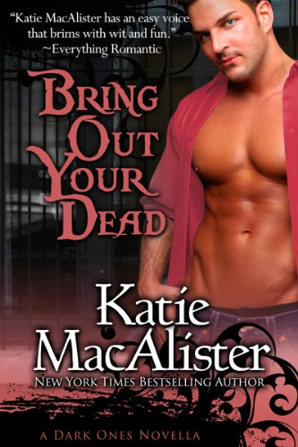 Amazon.com: Bring Out Your Dead (Dark Ones Novels) eBook: Katie MacAlister: Kindle Store