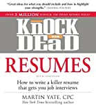 Knock em Dead Resumes: How to Write a Killer Resume That Gets You Job Interviews