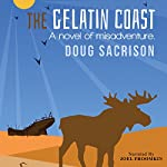 The Gelatin Coast: A Novel of Misadventure | Doug Sacrison