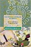 img - for Las ciencias naturales en M xico (Biblioteca Mexicana) (Spanish Edition) book / textbook / text book