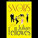 Snobs (       UNABRIDGED) by Julian Fellowes Narrated by Richard Morant