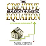 The Creative Real Estate Marketing Equation: Motivated Sellers + Motivated Buyers=$ | Omar Johnson