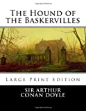 Sir Arthur Conan Doyle The Hound of the Baskervilles: Large Print