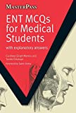 ENT MCQs for Medical Students: with Explanatory Answers (MasterPass)
