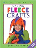 img - for Making Fleece Crafts (Kids Can Do It) book / textbook / text book