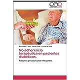 No adherencia terapéutica en pacientes diabéticos.: Factores psicosociales influyentes.