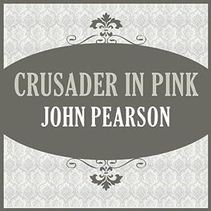 Crusader in Pink | [John Pearson]