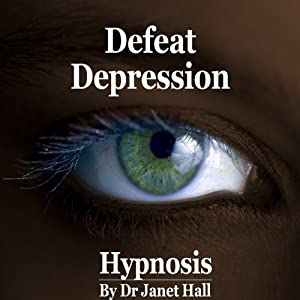 How You Can Defeat Depression (Hypnosis) | [Janet Hall]