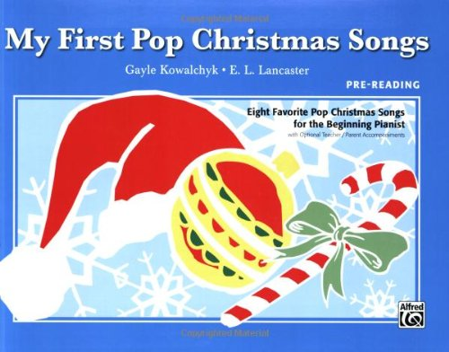 My First Pop Christmas Songs: Eight Favorite Pop Christmas Songs for the Beginning Pianist (My First. (Alfred))
