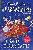 In Santa Claus's Castle: A Faraway Tree Adventure (Blyton Colour Reads)