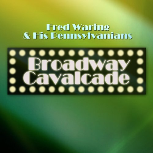 Fred Waring & His Pennsylvanians Broadway Cavalcade album cover