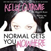 Normal Gets You Nowhere | [Kelly Cutrone]