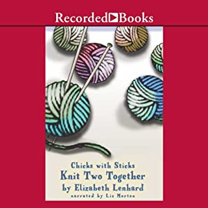 Chicks with Sticks: Knit Two Together | [Elizabeth Lenhard]