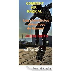 COMMENT AIR RADICAL -  Les planchistes d�finitives du Manuel.