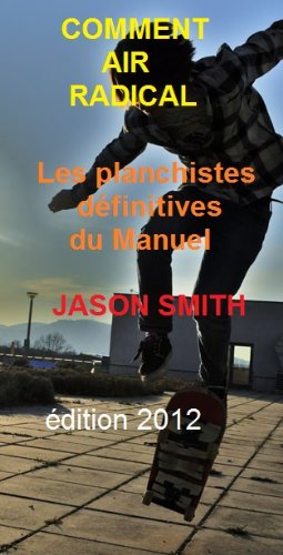 Couverture du livre COMMENT AIR RADICAL -  Les planchistes définitives du Manuel.