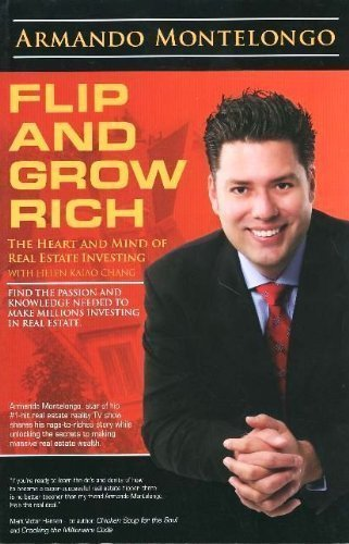 flip-and-grow-rich-the-heart-and-mind-of-real-estate-investing-the-heart-and-mind-of-real-estate-inv