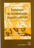 img - for TECNOLOGIA DE LA ELABORACION DE PASTA Y SEMOLA book / textbook / text book
