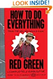 How To Do Everything: (From the Man Who Should Know)
